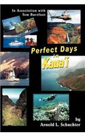 Perfect Days in Kaua'i: In Association with Tom Barefoot