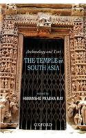 Archaeology and Text: The Temple in South Asia