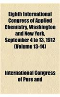 Eighth International Congress of Applied Chemistry, Washington and New York, September 4 to 13, 1912 (Volume 13-14)