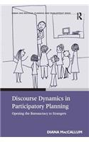 Discourse Dynamics in Participatory Planning: Opening the Bureaucracy to Strangers
