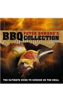 Peter Howard's BBQ Collection: The Ultimate Guide to Cooking on the Grill
