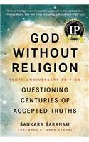 God Without Religion: Questioning Centuries of Accepted Truths