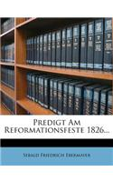 Predigt Am Reformationsfeste 1826...