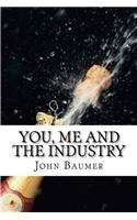 You, Me and the Industry: A Customer's Guide