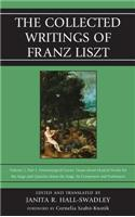 The Collected Writings of Franz Liszt: Dramaturgical Leaves: Essays about Musical Works for the Stage and Queries about the Stage, Its Composers, and