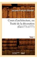 Cours D'Architecture, Ou Traite de La Decoration, Tome 1 (Ed.1771-1777)