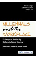 Millennials and the Workplace: Challenges for Architecting the Organizations of Tomorrow