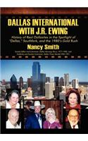 Dallas International with J.R. Ewing: History of Real Dallasites in the Spotlight of