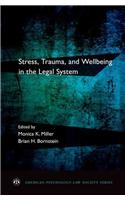 Stress, Trauma, and Wellbeing in the Legal System