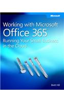 Working with Microsoft Office 365: Running Your Small Busine