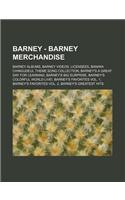 Barney - Barney Merchandise: Barney Albums, Barney Videos, Licensees, Baniwa Chingudeul Theme Song Collection, Barney&#39;s a Great Day for Learning, B